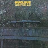 Under The Sun von Nucleus