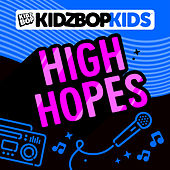 High Hopes by KIDZ BOP Kids