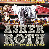 Asleep In The Bread Aisle (Expanded Edition) von Asher Roth
