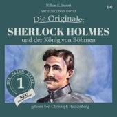 Sherlock Holmes und der König von Böhmen (Die Originale: Die alten Fälle neu interpretiert 1) von Sir Arthur Conan Doyle