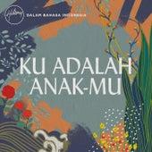 Ku Adalah Anak-Mu by Hillsong Dalam Bahasa Indonesia