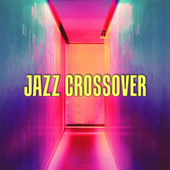 Jazz Crossover de Various Artists
