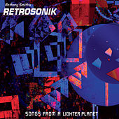 Songs From a Lighter Planet by Anthony Smith's Retrosonik