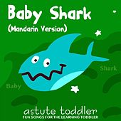 Baby Shark (Mandarin Version) by Astute Toddler