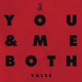 You & Me Both by Valee