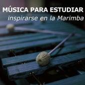 Música Para Estudiar (inspirarse en la Marimba) de Musica Para Estudiar Academy
