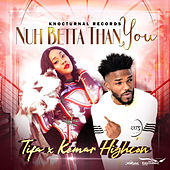 Nuh Betta Than You - Single by Tifa