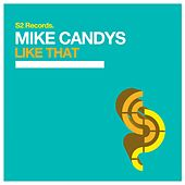 Like That by Mike Candys