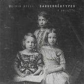Daguerréotype: 2 Juliette di Olivia Belli