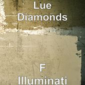 F Illuminati de Lue Diamonds
