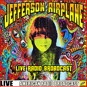 Jefferson Airplane - Live Radio Broadcast (Live) von Jefferson Airplane