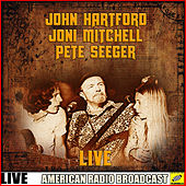John Hartford, Joni Mitchell, Pete Seeger - Live (Live) by John Hartford