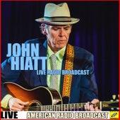 John Hiatt - Live Radio Broadcast (Live) de John Hiatt