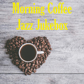 Morning Coffee Jazz Jukebox de Various Artists