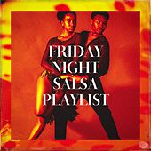 Friday Night Salsa Playlist de Various Artists