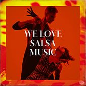 We Love Salsa Music by Various Artists