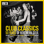 Club Classics: 50 Years of Northern Soul (Remastered) von Various Artists