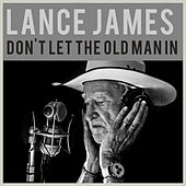 Don't Let the Old Man In by Lance James