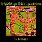 The Opus Dei Enigma: The Art of Gregorian Chant on Synthesizer de The Synthesizer