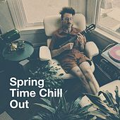Spring Time Chill Out von Various Artists