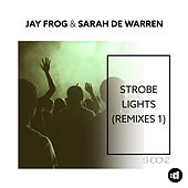 Strobe Lights (Remixes 1) by Jay Frog