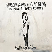 Audience of One by Gideon King