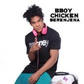 Berenjena de B Boy Chicken