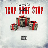 Trap Don't Stop  2 by Jae Trilla