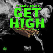 Get High by Yung Rob