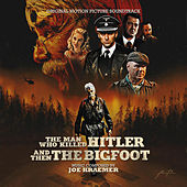 The Man Who Killed Hitler and Then the Bigfoot (Original Motion Picture Soundtrack) de Various Artists