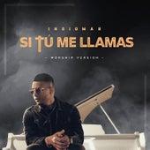 Si Tú Me Llamas (Worship Version) de Indiomar