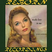 Make Love to Me (HD Remastered) by Julie London