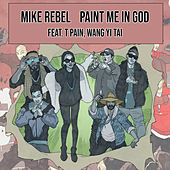 Paint Me in God by Mike Rebel