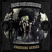 Underdog Heroes de Black Oak Arkansas