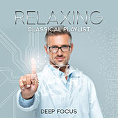 Relaxing Classical Playlist: Deep Focus de Various Artists