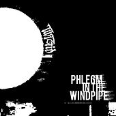 Phlegm In The Windpipe by Twiztid