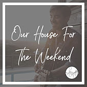 Our House for the Weekend by Cody Bryan Band