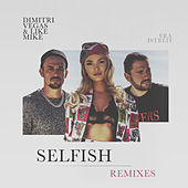 Selfish (The Remixes) by Dimitri Vegas & Like Mike