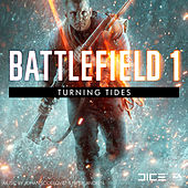Battlefield 1: Turning Tides (Original Soundtrack) by Johan Söderqvist