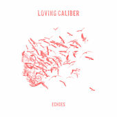 Echoes by Loving Caliber