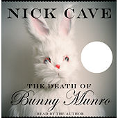 The Death of Bunny Munro (Unabridged) von Nick Cave