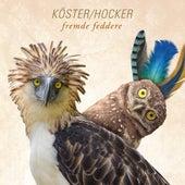 Fremde Feddere von Köster & Hocker