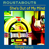 She's Out of My Mind by The Roustabouts