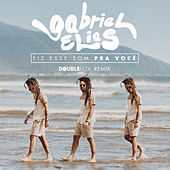 Fiz Esse Som Pra Você (Double MZK Remix) von Gabriel Elias