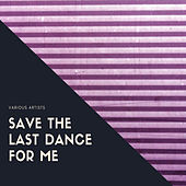 Save the Last Dance for Me de Various Artists
