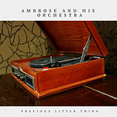 Precious Little Thing (Pop) van Ambrose & His Orchestra