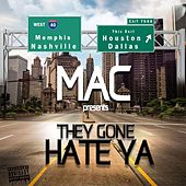 They Gone Hate Ya' von Mac