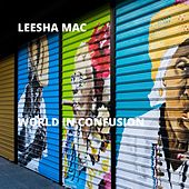 World in Confusion by Leesha Mac