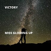 Miss Glowing Up by Victory