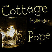 Hollerday by Cottage Pope